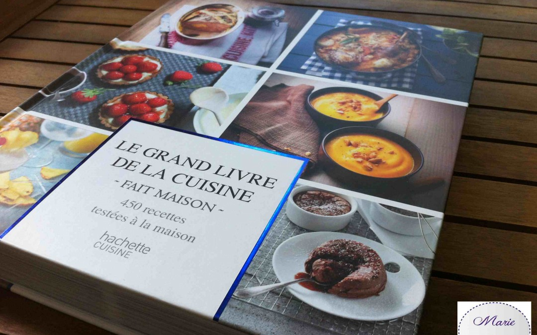 Le grand livre du fait maison les bonnes feuilles de - Livre de cuisine hachette ...